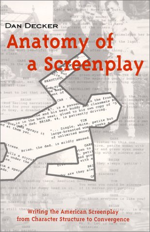Anatomy of a Screenplay: Writing the American Screenplay from Character Structure to Convergence 9780966573206