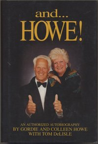 And... Howe! : The Authorized Autobiography of Gordie and Colleen Howe