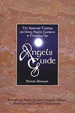 Angels Guide: The Spiritual Toolbox for Using Angelic Guidance in Everyday Life [With CD] 9780965985000