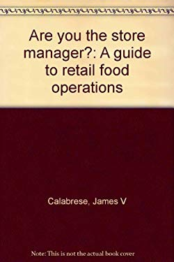 Are you the store manager?: A guide to retail food operations