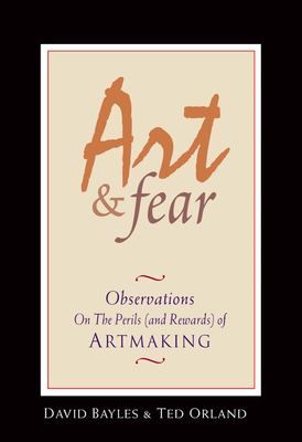 Art & Fear: Observations on the Perils (and Rewards) of Artmaking 9780961454739