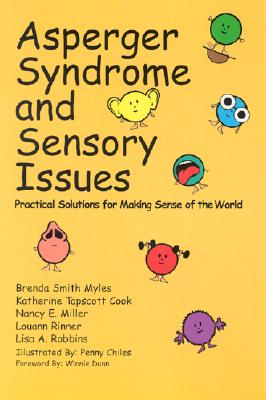 Asperger Syndrome and Sensory Issues: Practical Solutions for Making Sense of the World 9780967251486