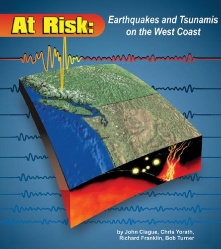At Risk: Earthquakes and Tsunamis on the West Coast 9780969760177