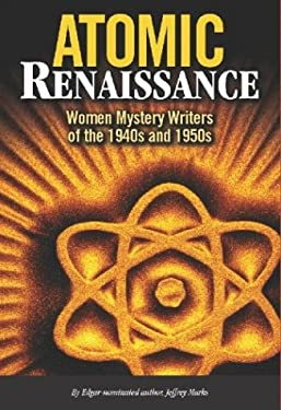 Atomic Renaissance: Women Mystery Writers of the 1940s and 1950s 9780966339772