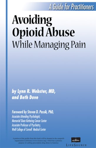 Avoiding Opioid Abuse While Managing Pain: A Guide for Practitioners 9780962481482