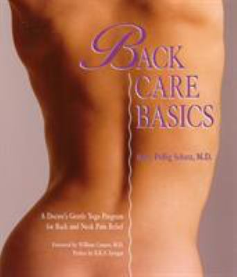 Back Care Basics: A Doctor's Gentle Yoga Program for Back and Neck Pain Relief 9780962713828