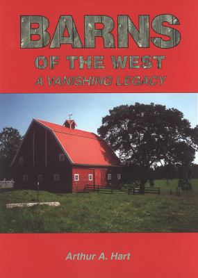 Barns of the West: A Vanishing Legacy 9780963125897