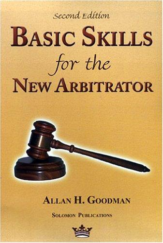 Basic Skills for the New Arbitrator 9780967097329