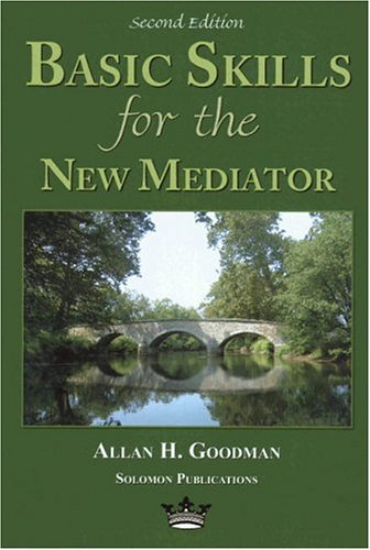 Basic Skills for the New Mediator, Second Edition 9780967097336