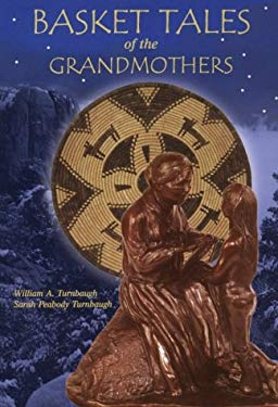 Basket Tales of the Grandmothers: American Indian Baskets in Myth and Legend 9780962831416