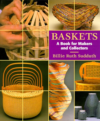 Baskets: A Book for Makers and Collectors 9780965824842