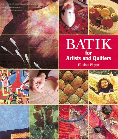 Batik: For Artists and Quilters 9780966638349
