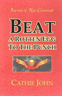 Beat a Rotten Egg to the Punch 9780963418357