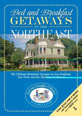 Bed and Breakfast Getaways--In the Northeast