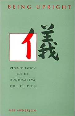 Being Upright: Zen Meditation and the Bodhisattva Precepts 9780962713897
