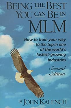 Being the Best You Can Be in MLM: How to Train Your Way to the Top in Multi-Level - Network Marketing 9780962944703