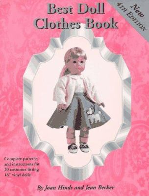 Best Doll Clothes Book: Complete Patterns and Instructions for 20 Costumes Fitting 18