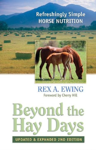 Beyond the Hay Days: Refreshingly Simple Horse Nutrition 9780965809849