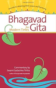 Bhagavad Gita for Modern Times: Secrets to Attaining Inner Peace and Harmony 9780965804264