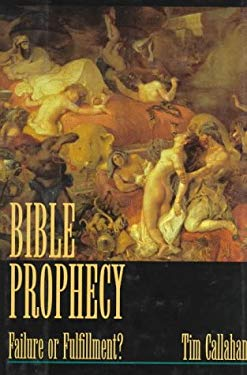Bible Prophecy: Failure or Fulfillment? 9780965504706