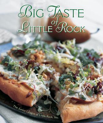 Big Taste of Little Rock 9780960672448