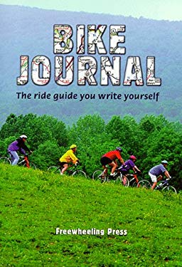 Bike Journal: The Ride Guide You Write Yourself 9780965273343