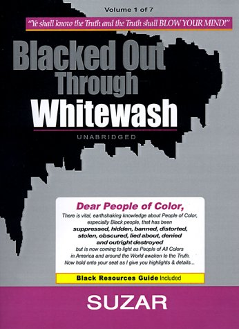 Blacked Out Through Whitewash: Exposing the Quantum Deception/Rediscovering and Recovering Suppressed Melanated 9780967539430