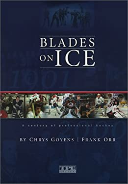 Blades on Ice: A Century of Professional Hockey 9780968622001