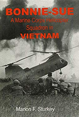 Bonnie-Sue: A Marine Corps Helicopter Squadron in Vietnam 9780965081429