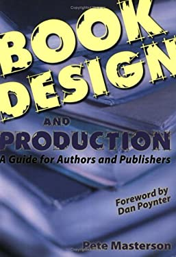 Book Design and Production: A Guide for Authors and Publishers 9780966981902