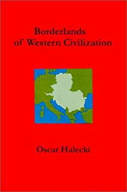 Borderlands of Western Civilization: A History of East Central Europe 9780966573480