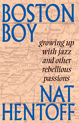 Boston Boy: Growing Up with Jazz and Other Rebellious Passions 9780967967523