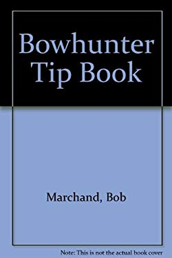 Bowhunter's Tip Book