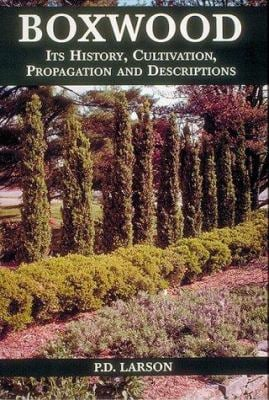 Boxwood: Its History, Cultivation, Propagation & Descriptions 9780965415002