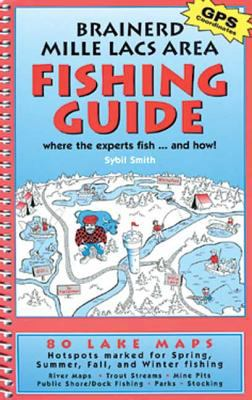 Brainerd Mille Lacs Area Fishing Guide: Where the Experts Fish...and How 9780961522162