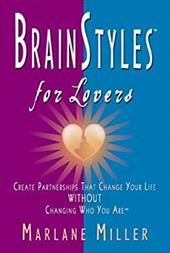 Brainstyles for Lovers: Create Partnerships That Change Your Life Without Changing Who You Are 4282836