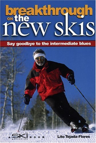 Breakthrough on the New Skis: Say Goodbye to the Intermediate Blues 9780967674728