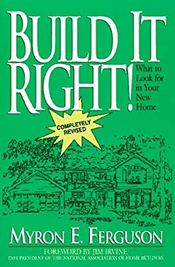 Build It Right: What to Look for in a New Home 9780965485609