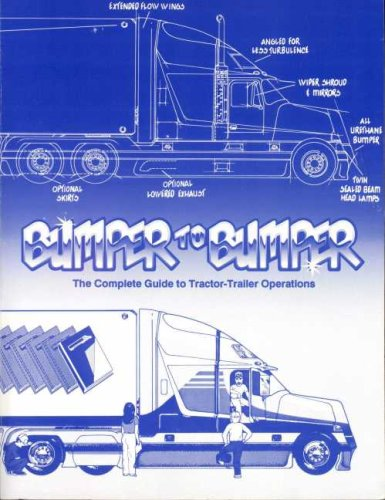 Bumper to Bumper: The Complete Guide to Tractor-Trailer Operations 9780962168765