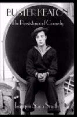 Buster Keaton: The Persistence of Comedy 9780967591742