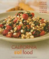 California Sol Food: Casual Cooking from the Junior League of San Diego 4270058