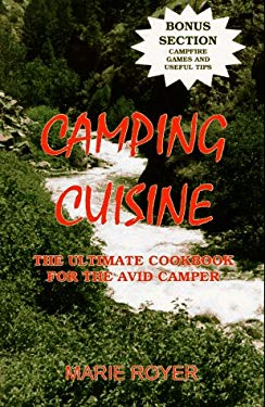 Camping Cuisine: The Ultimate Cookbook for the Avid Camper 9780964426603