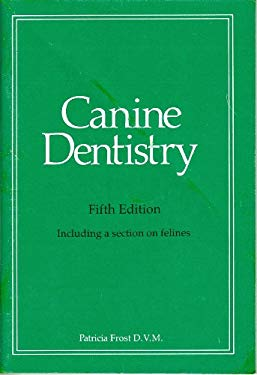 Canine Dentistry: Including a section on felines