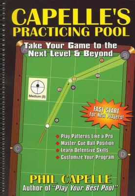 Capelle's Practicing Pool: Take Your Game to the Next Level & Beyond 9780964920491
