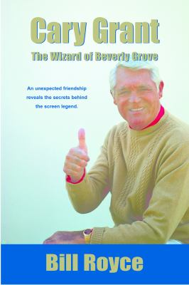 Cary Grant: The Wizard of Beverly Grove 9780967392066