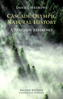 Cascade-Olympic Natural History: A Trailside Reference 9780962078217