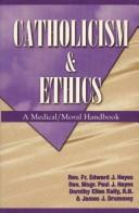Catholicism and Ethics: A Medical - Moral Handbook