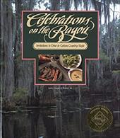 Celebrations on the Bayou: Invitations to Dine in Cotton Country Style