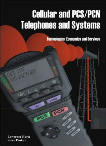 Cellular and PCs/Pcn Telephones and Systems: An Overview of Technologies, Economics and Services 9780965065818