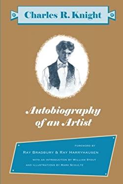 Charles R. Knight: Autobiography of an Artist 9780966010688